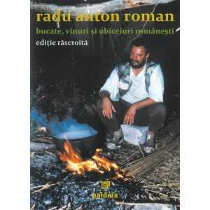 Bucate, vinuri şi obiceiuri româneşti - ediție răscroită