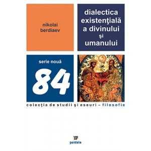 Dialectica existenţială a divinului şi umanului