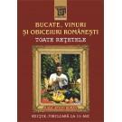 Bucate, vinuri şi obiceiuri româneşti. Toate reţetele în ediţie jubiliară. 15 ani