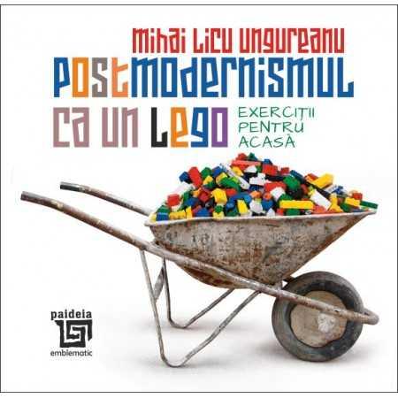 Postmodernismul ca un lego. Exerciţii pentru acasă