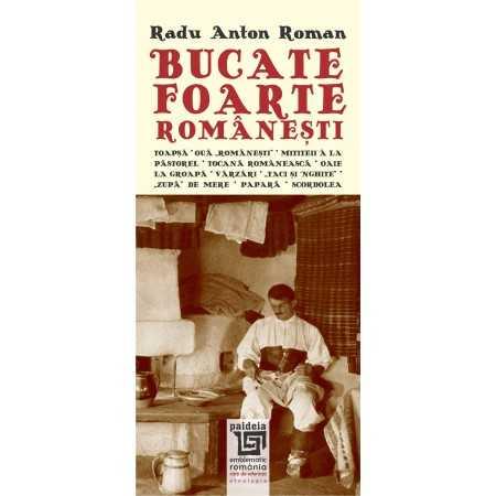 Paideia Bucate foarte romanesti, ed. bilingvă, ro-eng. L3 - Radu Anton Roman Studii culturale 34,68 lei 1532P