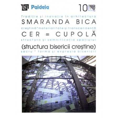 Paideia Cer - Cupolă (structura bisericii creştine) Arts & Architecture 27,00 lei