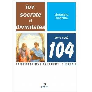 Iov, Socrate şi Divinitatea - Alexandru Bulandra