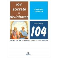 Iov, Socrate si Divinitatea - Alexandru Bulandra