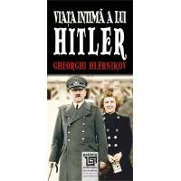 Viața intimă a lui Hitler - Gheorghi Hlebnikov