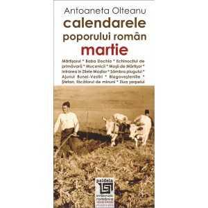 Calendarele poporului roman - martie - Antoaneta Olteanu