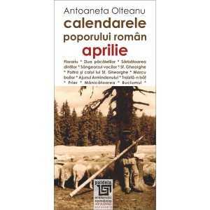 Calendarele poporului roman - aprilie - Antoaneta Olteanu