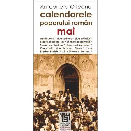 Paideia Calendarele poporului roman - mai - Antoaneta Olteanu Studii culturale 26,97 lei