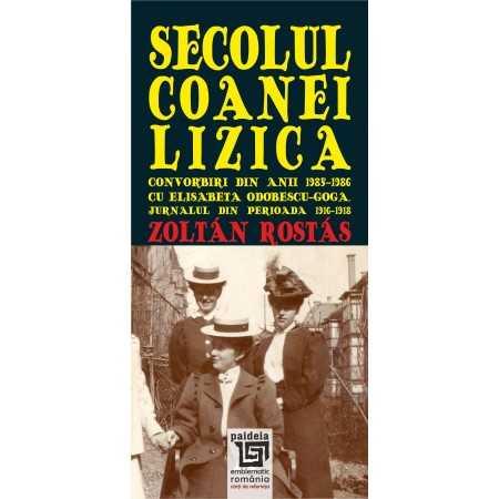 Paideia Lizica's century. Conversations with Elisabeta Odobescu-Goga (1985-1986) Letters 43,20 lei