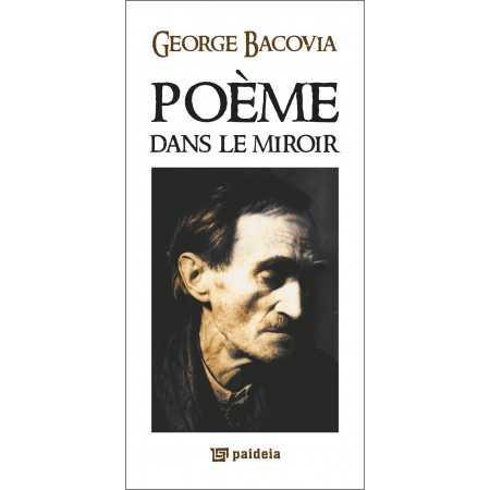 Paideia Poeme dans le miroir - George Bacovia Litere 20,00 lei 0585P