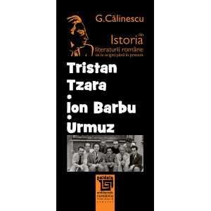 Tristan Tzara, Urmuz, Ion Barbu - George Călinescu