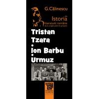 Tristan Tzara, Urmuz, Ion Barbu - George Calinescu