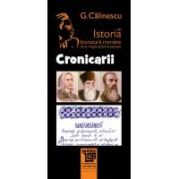CRONICARII. Din istoria literaturii române de George Călinescu