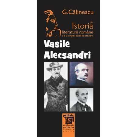 Vasile Alecsandri - George Calinescu_L3 Litere 25,04 lei