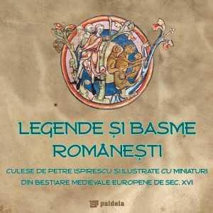 Legendele sau basmele romanilor ilustrate cu pagini din bestiarul medieval