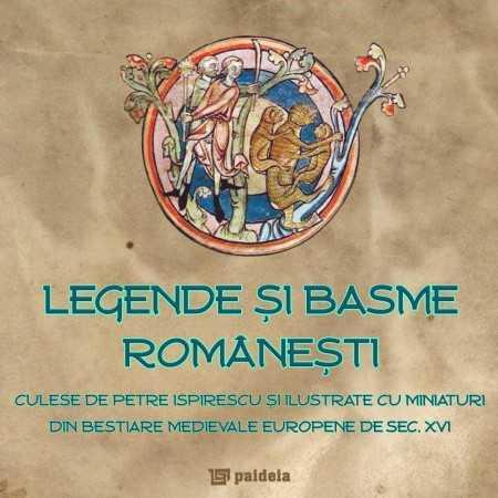 Paideia Legende și basme românești - Petre Ispirescu Imprimate pe hartie manuala 120,00 lei