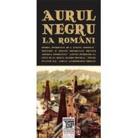 Aurul negru la români - Radu Lungu