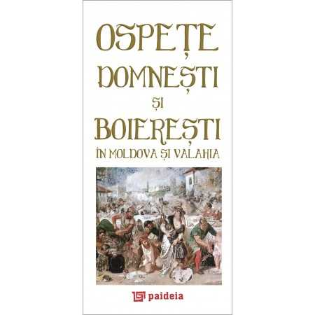 Royal feasts in Moldavia and Wallachia Cultural studies 36,00 lei