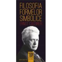 Filosofia formelor simbolice - Ernst Cassirer