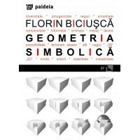 Geometria simbolică - Florin Biciuşcă