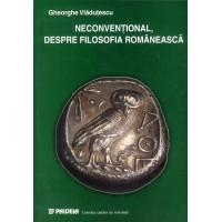 Neconvenţional, despre filosofia românească - Gheorghe Vlăduţescu
