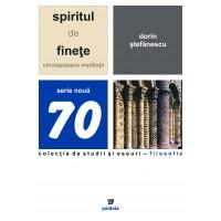 Spiritul de fineţe. Cincisprezece meditaţii- Dorin Ştefănescu