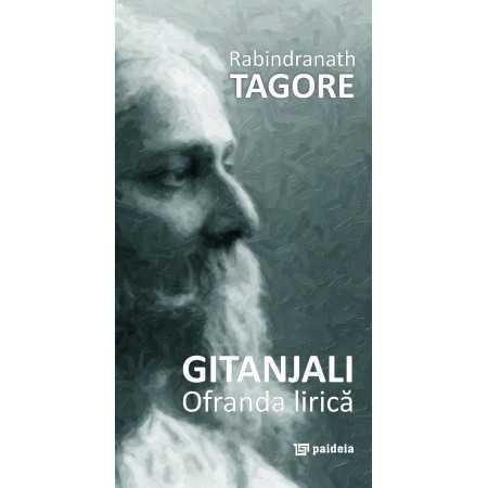 Paideia Ofrandă lirică (Gitanjali) - Rabindranath Tagore, Trad. George Remete E-book 10,00 lei E00000178