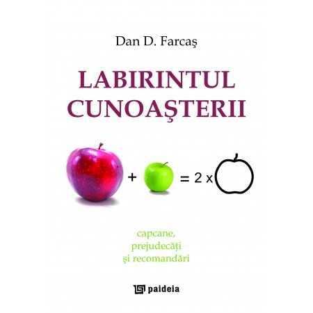 Labirintul cunoaşterii - Dan D. Farcaș E-book 30,00 lei E00000977