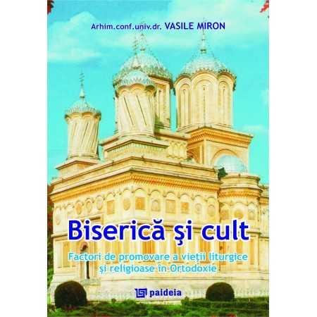 Paideia Biserică şi cult - Vasile Miron E-book 10,00 lei E00000753