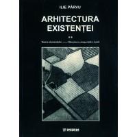 Arhitectura existenţei vol. II. Teoria elementelor versus Structura categorială a lumi - Ilie Pârvui
