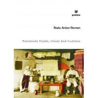Romanian dishes, wines and customs - Radu Anton Roman