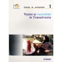Vecini şi Vecinătăţi în Transilvania - Vintilă Mihăilescu