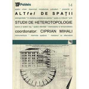 Altfel de spaţii - Ciprian Mihali