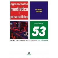 Agresivitatea mediatică şi personalitatea - Mihaela Sterian