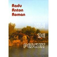 Zile de pescuit - Radu Anton Roman