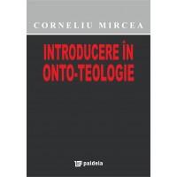 Introducere în onto-teologie - Corneliu Mircea