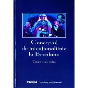 Conceptul de intenţionalitate la Brentano. Origini şi interpretări.