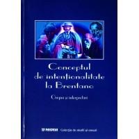 Conceptul de intenţionalitate la Brentano. Origini şi interpretări. - I. Tănăsescu