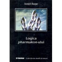 Logica pharmakon-ului - Ionel Buşe