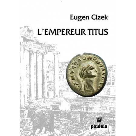 Paideia L'Empereur Titus - Eugen Cizek E-book 15,00 lei E00000981