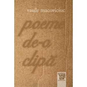 Poeme de-o clipă - Vasile Macoviciuc Literaturi 50,00 lei 1907P