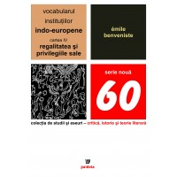 Vocabularul instituţiilor indo-europene, volumul IV - Émile Benveniste