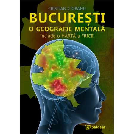 Paideia Bucureşti, o geografie mentală - Cristian Ciobanu E-book 10,00 lei E00000557