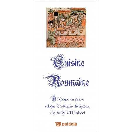 Paideia Cuisine Roumaine, L1- Constantin Brancovan Studii culturale 62,00 lei 1326P