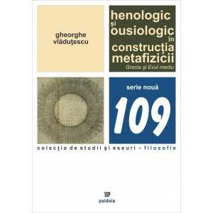 Henologic și ousiologic în construcția metafizicii. Grecia si Evul mediu
