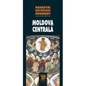 Mănăstiri ortodoxe româneşti - Moldova Centrală