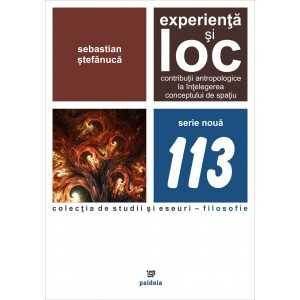 Paideia Experienţă şi loc. Contribuţii antropologice la înţelegerea conceptului de spaţiu - Sebastian Ștefănucă E-book 15,00 ...