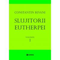 Slujitorii Eutherpei vol I - Constantin Rivani