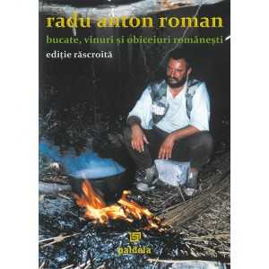 Dishes, wines and Romanian customs. Remade edition