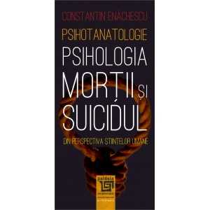 Paideia Psihotanatologie - Psihologia mortii si suicidului - Constantin Enachescu Psihologie 28,00 lei 1923P
